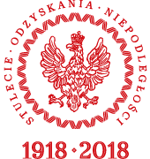 The Centenary of Regaining Independence of the Republic of Poland 1918 – 2018